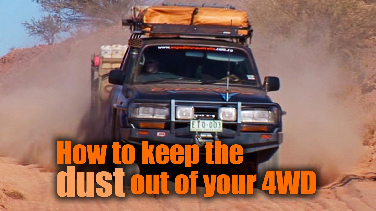 how to keep the dust out of your 4wd expedition australia. Black Bedroom Furniture Sets. Home Design Ideas
