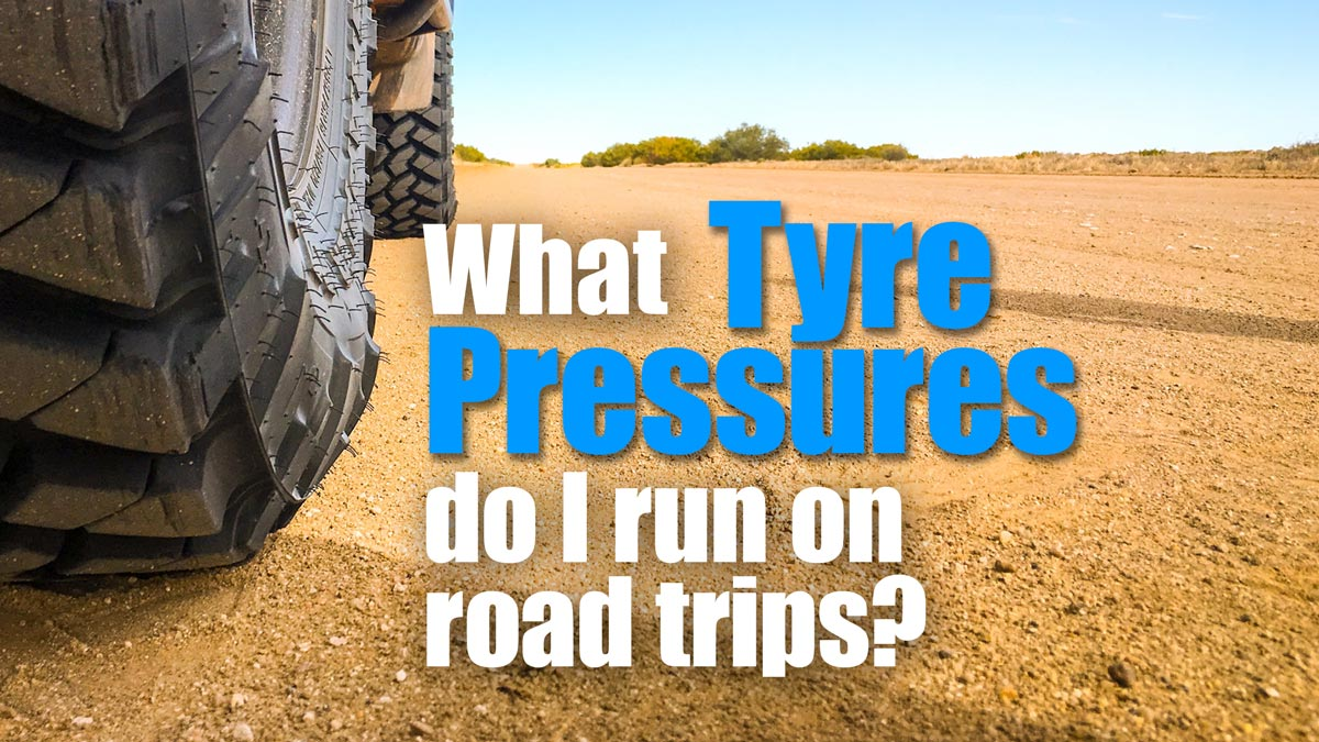 What Tyre Pressures Do I Run On Road Trips Expedition Australia